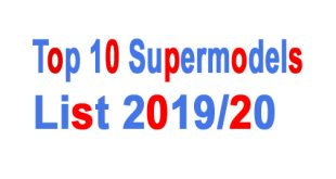 Top 10 Supermodels List 2020
