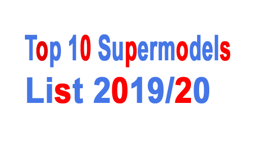 Top 10 Super Models Name List 2019/20 with Photos