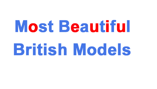 Most Beautiful British Models Name List with Photos 2021/22