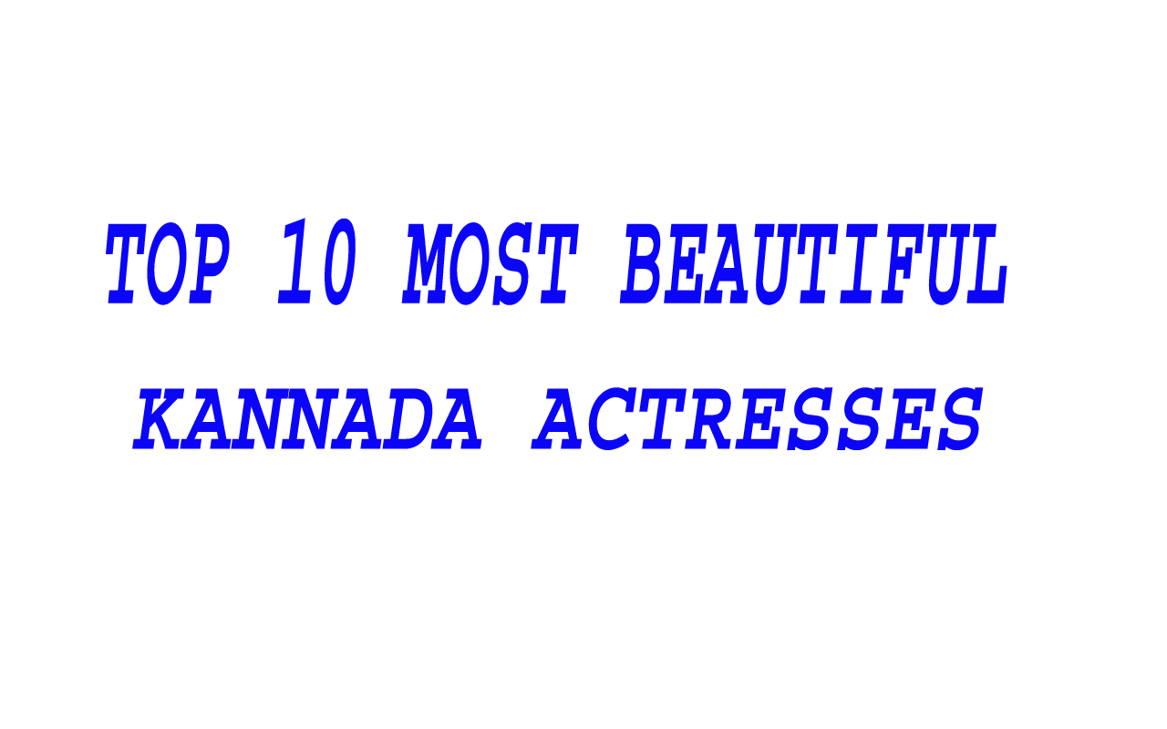 Top 10 Most Beautiful Kannada Actresses Name List 2021 with Short Biography & more